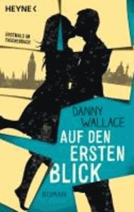 Danny Wallace - Auf den ersten Blick.