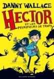 Danny Wallace - Hector et les pétrifieurs de temps.