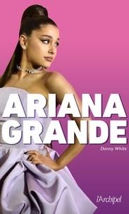 Danny White - Ariana Grande.