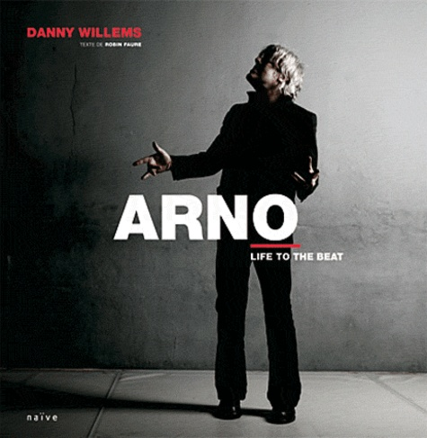 Danny Willems et Robin Faure - Arno - Life to the beat.