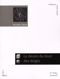 Dannyelle Valente - Le dessin du bout des doigts - Etude de la production et de la lecture de dessins tactiles par des personnes non-voyantes.