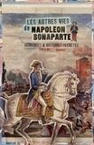 Danrit Capitaine et Hal Fisher - Les Autres vies de Napoléon Bonaparte.