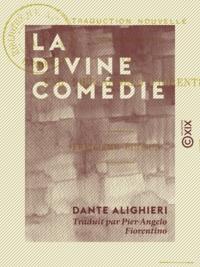 Dante Alighieri et Pier-Angelo Fiorentino - La Divine Comédie.