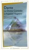 Dante - La Divine Comédie - Le Purgatoire - Edition bilingue français-italien.
