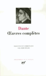 Dante - Oeuvres complètes - Oeuvres italiennes ; Oeuvres latines ; Divine comédie.