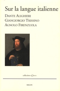Dante et GianGiorgio Trissino - Sur la langue italienne.