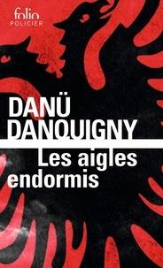 Danü Danquigny - Les aigles endormis.