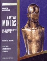Danuta Cichocka - Gustave Miklos - Volume 2, Le moderniste byzantin.