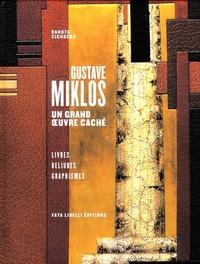 Danuta Cichocka - Gustave Miklos - 2 volumes : Volume 1, Un grand oeuvre caché ; Volume 2, Le moderniste byzantin.