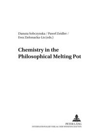 Danuta Sobczynska et Ewa Zielonacka-lis - Chemistry in the Philosophical Melting Pot.