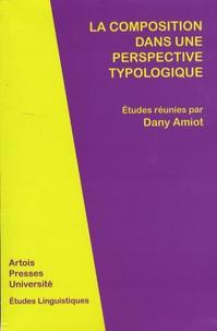 Dany Amiot - La composition dans une perspective typologique.