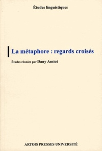 Dany Amiot - La métaphore - Regards croisés.
