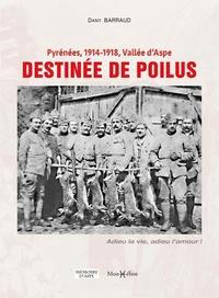 Dany Barraud - Destinée de poilus - Pyrénées, 1914-1918, vallée d'Aspe.