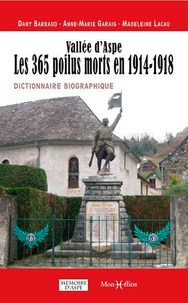 Dany Barraud et Anne-Marie Garaig - Vallée d'Aspe - Les 365 poilus morts en 1914-1918.