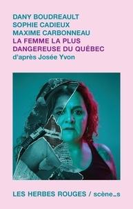 Dany Boudreault et Sophie Cadieux - La femme la plus dangereuse du Québec.