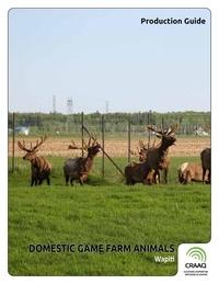 Dany Cinq-Mars et Valérie Dostaler-Touchette - Domestic Game Farm Animals - Wapiti.