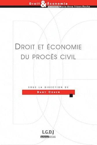 Dany Cohen - Droit et économie du procès civil.