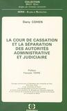 Dany Cohen et François Terré - La Cour de cassation et la séparation des autorités administrative et judiciaire.