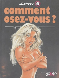 Dany - Comment osez-vous ?.