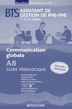 Dany Deschamps - Communication globale A8 BTS Assistant de gestion de PME-PMI - Guide pédagogique.