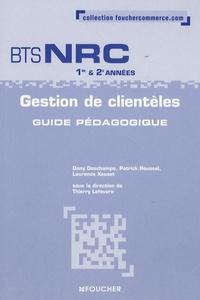 Dany Deschamps et Patrick Roussel - Gestion de clientèles BTS NRC 1e et 2e années - Guide pédagogique.