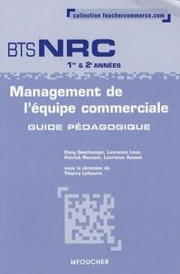 Dany Deschamps et Laurence Loux - Management de l'équipe commerciale BTS NRC 1e et 2e années - Guide pédagogique.
