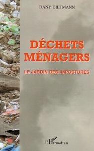 Dany Dietmann - Déchets ménagers - Le jardin des impostures.