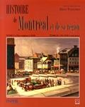 Dany Fougères - Histoire de Montréal et de sa région - 2 volumes.