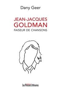 Dany Geer - Jean-Jacques Goldman - Faiseur de chansons.
