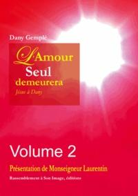 Dany Gemplé - L'amour, seul, demeurera... - Jésus à Dany Volume 2.