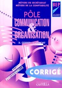 Dany Gerber et C Dupont - Pôle Communication & Organisation 2e professionnelle BEP secrétariat/comptabilité - Corrigé.