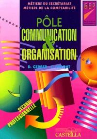 Dany Gerber et C Dupont - Pôle Communication & Organisation BEP métiers du secrétariat, métiers de la comptabilité seconde professionnelle.