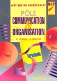 Dany Gerber et C Dupont - Pôle communication & organisation Tle BEP Métiers du secrétariat.
