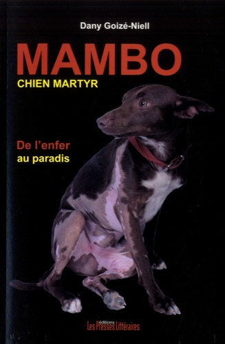 Dany Goizé-Niell - Mambo, chien martyr.