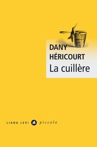Dany Héricourt - La cuillère.