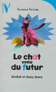 Dany Jeury et Michel Jeury - Le chat venu du futur.