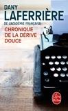 Dany Laferrière - Chronique de la dérive douce.