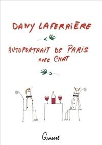 Dany Laferrière de l'Académie franç - Autoportrait de Paris avec chat - roman dessiné.