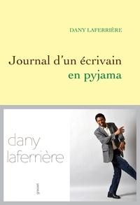 Dany Laferrière de l'Académie franç - Journal d'un écrivain en pyjama.