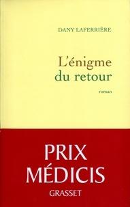 Dany Laferrière de l'Académie franç - L'énigme du retour.