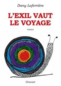 Dany Laferrière de l'Académie franç - L'exil vaut le voyage - roman dessiné.