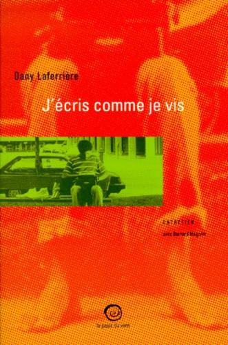 Dany Laferrière - J'écris comme je vis - Entretien avec Bernard Magnier.