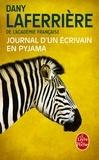 Dany Laferrière - Journal d'un écrivain en pyjama.