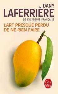 Dany Laferrière - L'art presque perdu de ne rien faire.