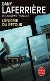 Dany Laferrière - L'Enigme du retour.