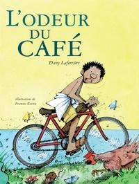 Dany Laferrière et Francesc Rovira - L'odeur du café.