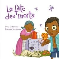 Dany Laferrière et Frédéric Normandin - La fête des morts.