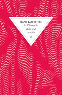 Dany Laferrière - Le charme des après-midi sans fin.