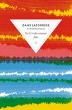 Dany Laferrière - Le cri des oiseaux fous.