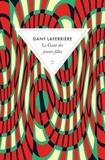 Dany Laferrière - Le goût des jeunes filles.
